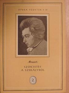 Wolfgang Amadeus Mozart - Mozart: Szöktetés a szerályból [antikvár]