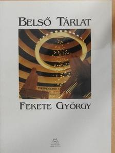 Fekete György - Fekete György - Belső tárlat [antikvár]