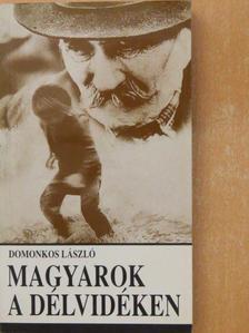 Domonkos László - Magyarok a Délvidéken [antikvár]