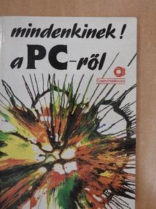Benkő László - Mindenkinek a PC-ről [antikvár]