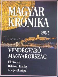 Ágoston Balázs - Magyar Krónika 2015. július [antikvár]