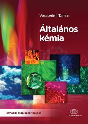 VESZPRÉMI TAMÁS - Általános kémia. Harmadik, átdolgozott kiadás