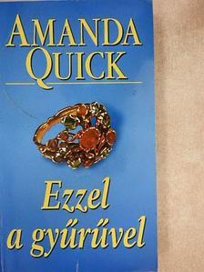 Amanda Quick - Ezzel a gyűrűvel  [antikvár]
