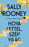 Sally Rooney - Hová lettél, szép világ [eKönyv: epub, mobi]