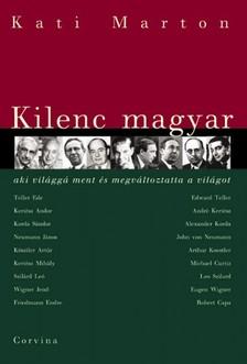 Kati Marton - Kilenc magyar, aki világgá ment és megváltoztatta a világot [eKönyv: pdf, epub, mobi]