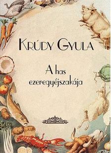 KRÚDY GYULA - A has ezeregyéjszakája