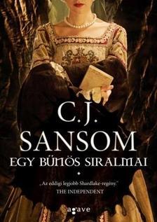 C. J. Sansom - Egy bűnös siralmai