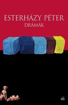 ESTERHÁZY PÉTER - Drámák