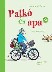 Susanne Weber - Palkó és apa 2. - Vonaton, repülőn, biciklin
