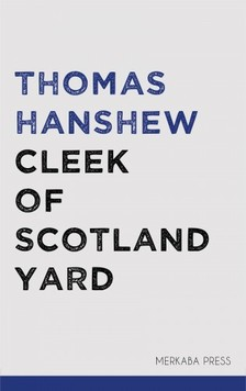 Hanshew Thomas - Cleek of Scotland Yard [eKönyv: epub, mobi]