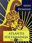 Dominik, Hans - Atlantis föltámadása [eKönyv: epub, mobi]