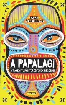 Erich Scheurmann - A Papalagi - A tiaveai Tuiavii törzsfőnök beszédei [eKönyv: epub, mobi, pdf]