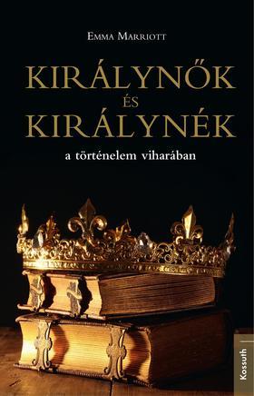 Királynők és királynék  ...a történelem viharában
