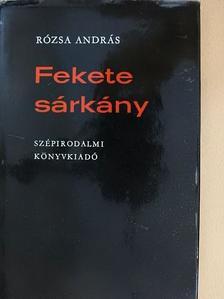 Rózsa András - Fekete sárkány [antikvár]