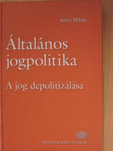 Samu Mihály - Általános jogpolitika [antikvár]