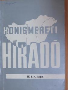 Balogh Lajos - Honismereti híradó 1974/4. [antikvár]