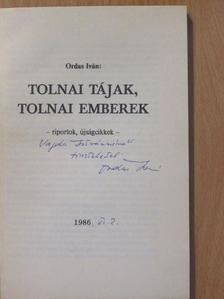 Ordas Iván - Tolnai tájak, tolnai emberek (dedikált példány) [antikvár]