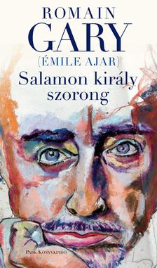 Romain Gary (Émile Ajar) - Salamon király szorong
