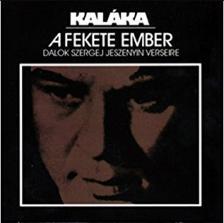 Kaláka - A FEKETE EMBER - DALOK SZERGEJ JESZENYIN VERSEIRE CD