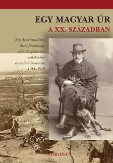 Buzinkay Géza - Egy magyar úr a XX. században