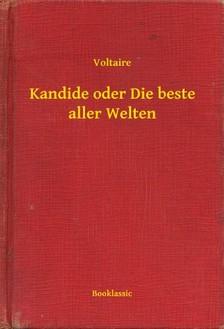 Voltaire - Kandide oder Die beste aller Welten [eKönyv: epub, mobi]