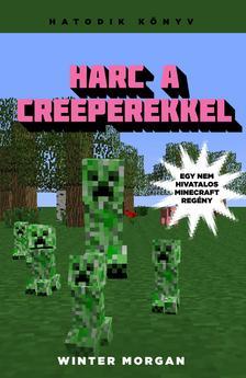 Winter Morgan - Harc a creeperekkel - Egy nem hivatalos Minecraft regény