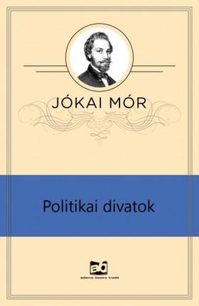 JÓKAI MÓR - Politikai divatok [eKönyv: epub, mobi]