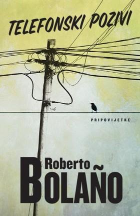 Roberto Bolano - Telefonski pozivi [eKönyv: epub, mobi]