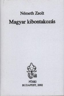 Németh Zsolt - Magyar kibontakozás [antikvár]