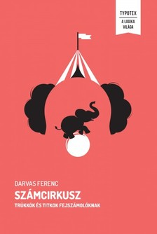 Darvas Ferenc - Számcirkusz - Trükkök és titkok fejszámolóknak [eKönyv: pdf]