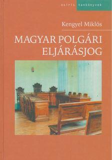 Kengyel Miklós - Magyar polgári eljárásjog [antikvár]