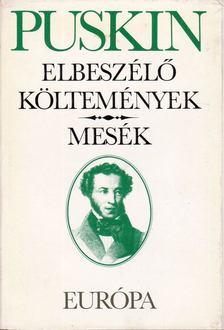 Alekszandr Puskin - Elbeszélő költemények / Mesék [antikvár]