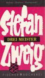 Stefan Zweig - Drei Meister [antikvár]