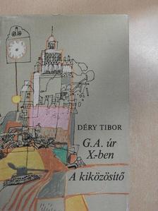 Déry Tibor - G. A. úr X.-ben/A kiközösítő [antikvár]