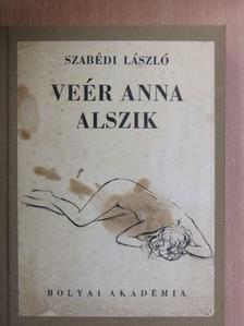 Szabédi László - Veér Anna alszik [antikvár]