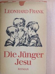 Leonhard Frank - Die Jünger Jesu [antikvár]