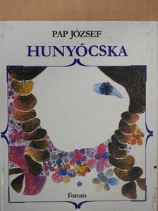 Pap József - Hunyócska (dedikált példány) [antikvár]