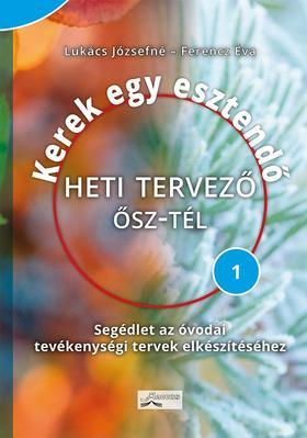 Lukács Józsefné - Ferencz Éva - Kerek egy esztendő - Heti tervező ŐSZ-TÉL