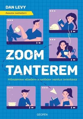 Dan Levy - Zoom-tanterem - Módszertani kézikönyv a hatékony digitális oktatáshoz [eKönyv: epub, mobi]