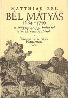 Deák András - Bél Mátyás élete és munkássága [antikvár]