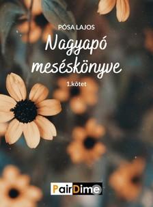 Pósa Lajos - Nagyapó meséskönyve 1. kötet [eKönyv: epub, mobi]