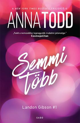 Anna Todd - Semmi több