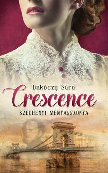 Bakóczy Sára - Crescence [eKönyv: epub, mobi]