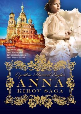Cynthia Harrod-Eagles - Anna - Kirov saga 1. (2. kiadás)