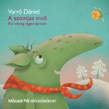 Varró Dániel - A szomjas troll - hangoskönyv [eHangoskönyv]