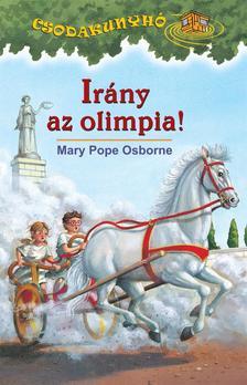 Mary Pope Osborne - Irány az olimpia - Csodakunyhó sorozat 16.