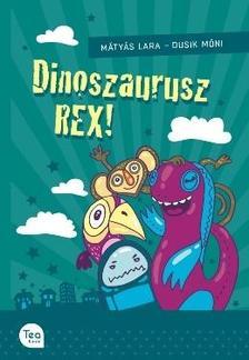 MÁTYÁS LARA - DUSIK MÓNI - Dinoszaurusz REX!