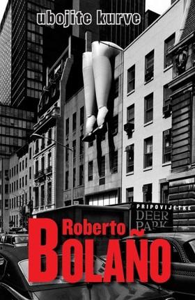 Roberto Bolano - Ubojite kurve