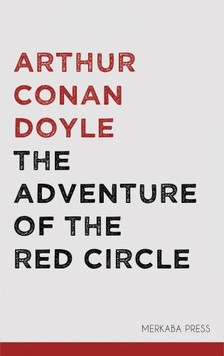 Arthur Conan Doyle - The Adventure of the Red Circle [eKönyv: epub, mobi]