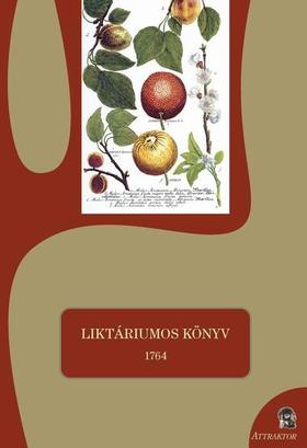 S. Sárdi Margit (szerk.) - LIKTÁRIUMOS KÖNYV - 1764